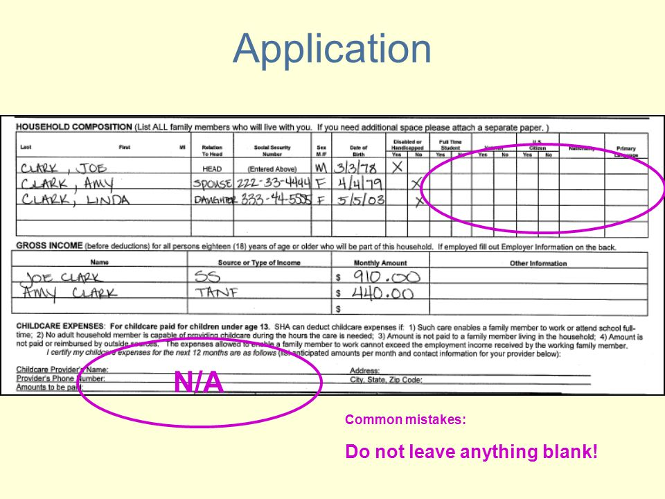 Application Common mistakes: Do not leave anything blank! N/A