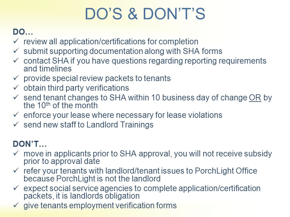 DO'S & DON'T'S DO… review all application/certifications for completion. submit supporting documentation along with SHA forms.