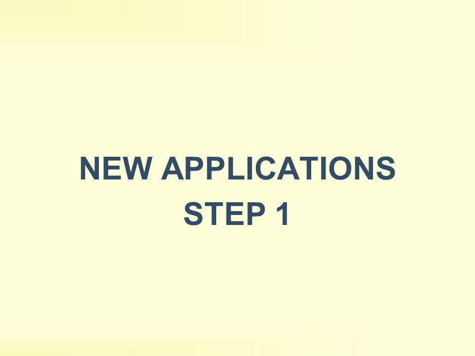 NEW APPLICATIONS STEP 1