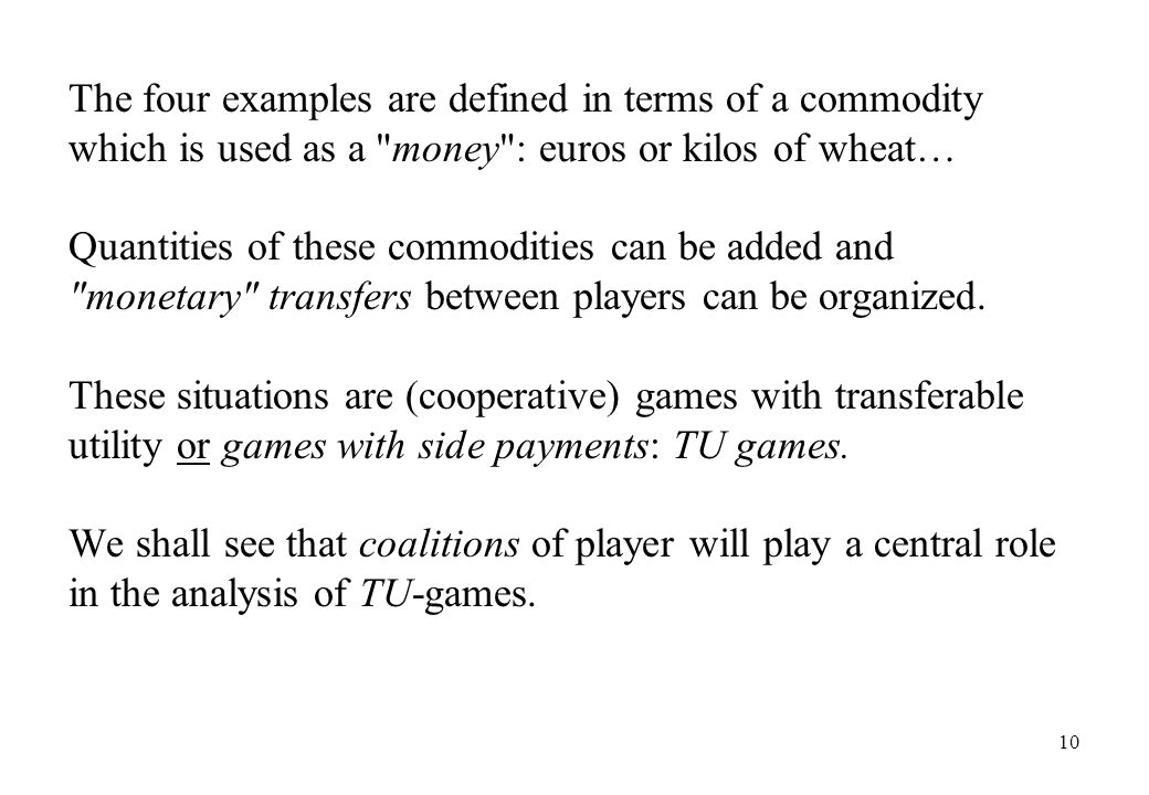 The four examples are defined in terms of a commodity which is used as a money : euros or kilos of wheat…