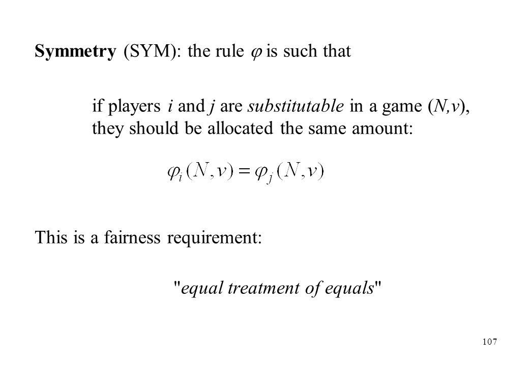 Symmetry (SYM): the rule  is such that