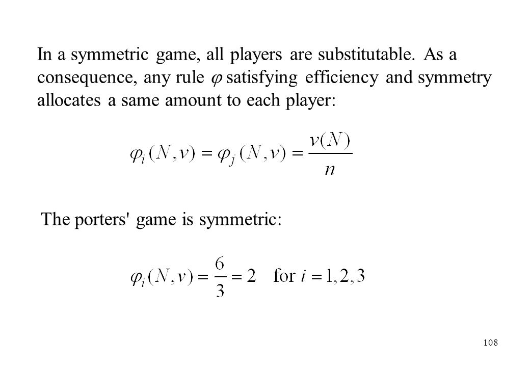In a symmetric game, all players are substitutable
