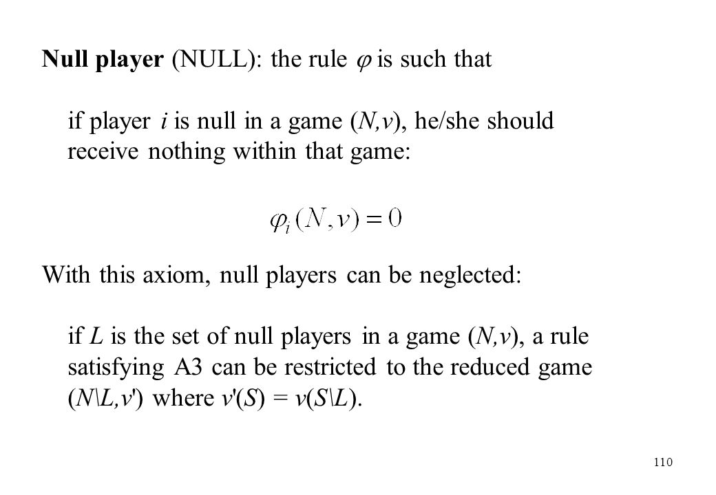 Null player (NULL): the rule  is such that