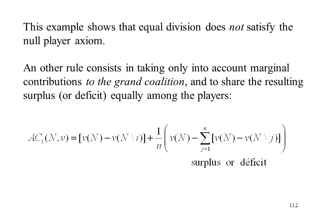 This example shows that equal division does not satisfy the null player axiom.
