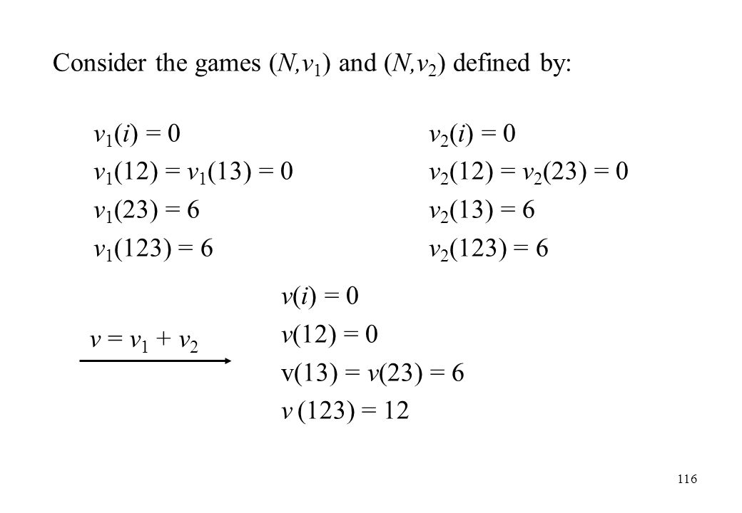 Consider the games (N,v1) and (N,v2) defined by: