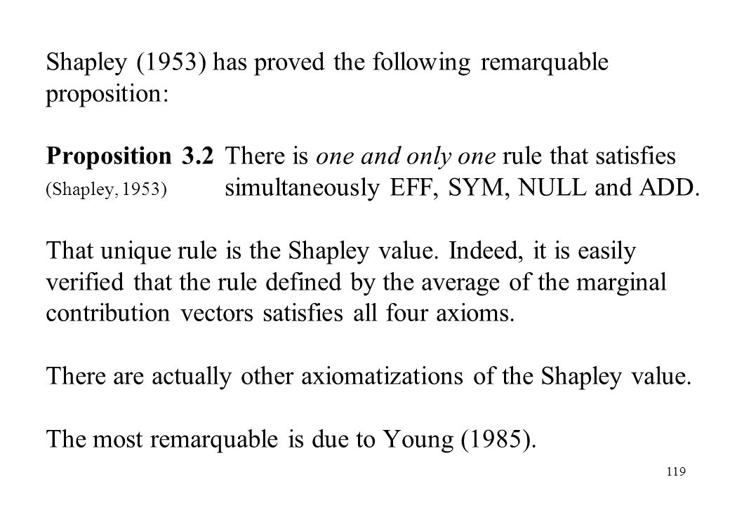 Shapley (1953) has proved the following remarquable proposition: