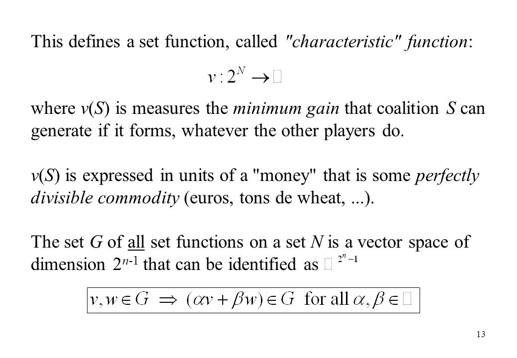 This defines a set function, called characteristic function: