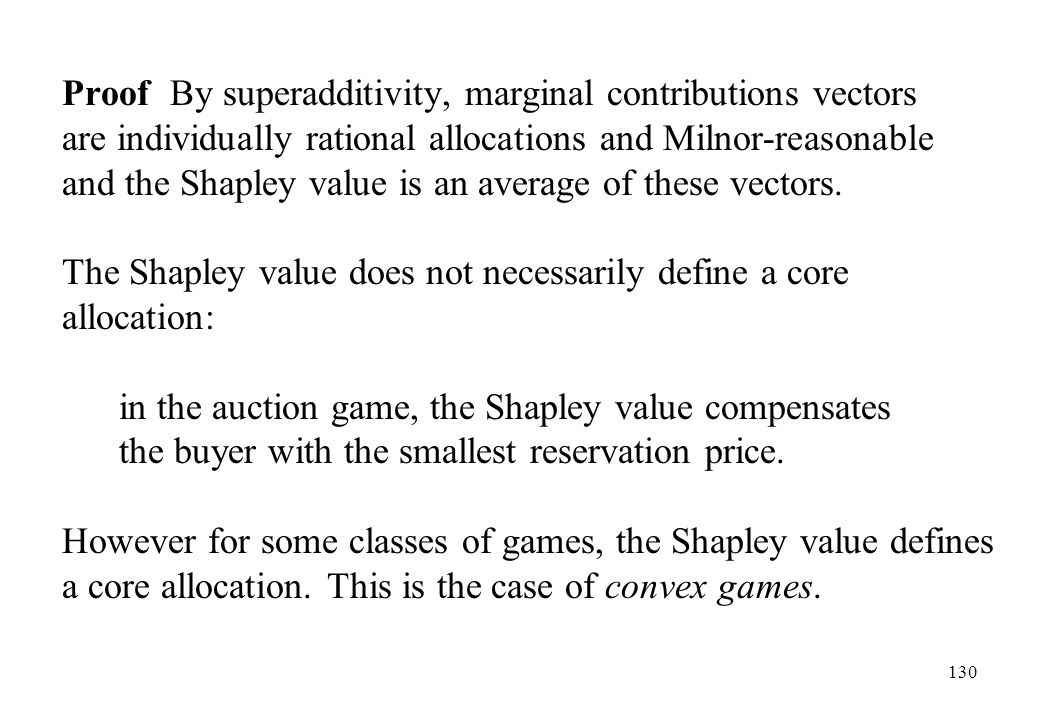 Proof By superadditivity, marginal contributions vectors are individually rational allocations and Milnor-reasonable and the Shapley value is an average of these vectors.