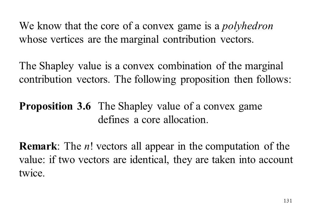 We know that the core of a convex game is a polyhedron whose vertices are the marginal contribution vectors.