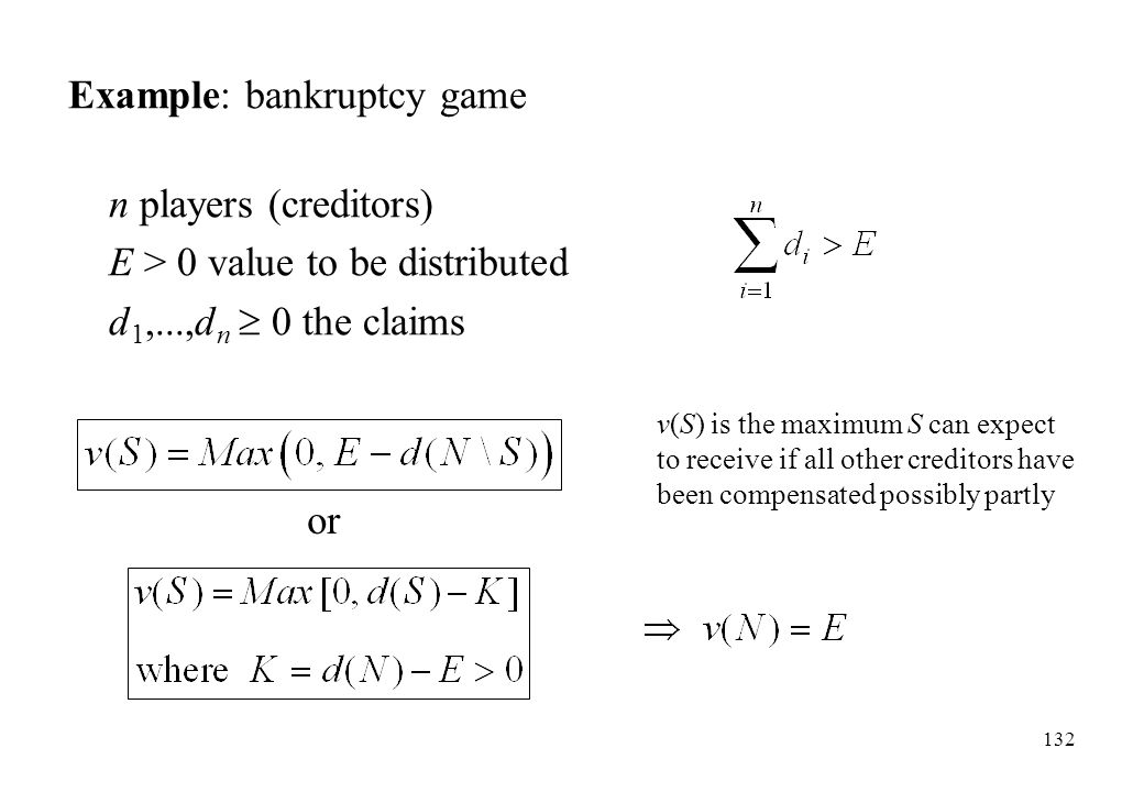 Example: bankruptcy game n players (creditors)