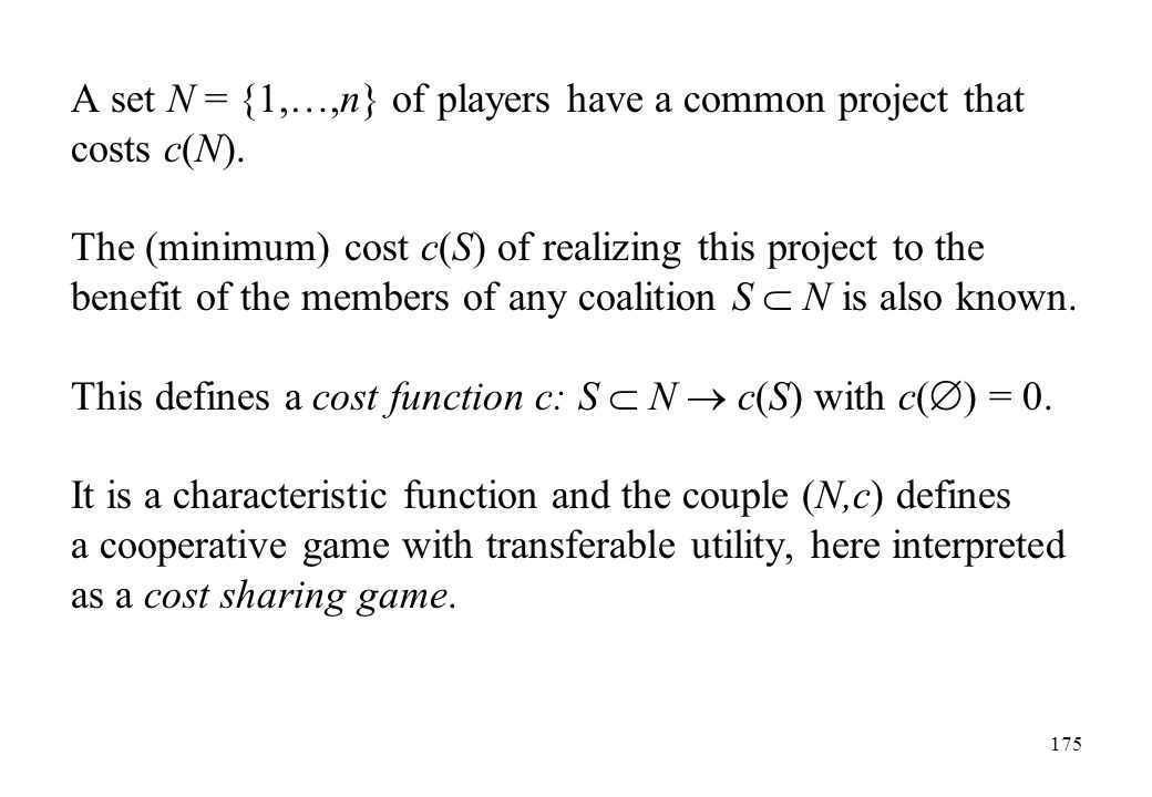 A set N = {1,…,n} of players have a common project that costs c(N).