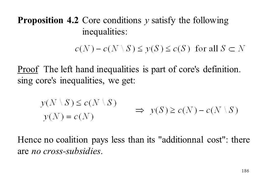 Proposition 4.2 Core conditions y satisfy the following inequalities: