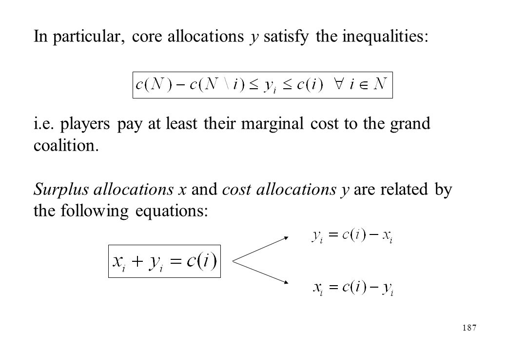 In particular, core allocations y satisfy the inequalities: