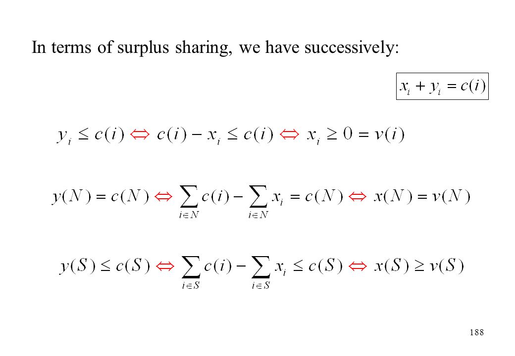 In terms of surplus sharing, we have successively: