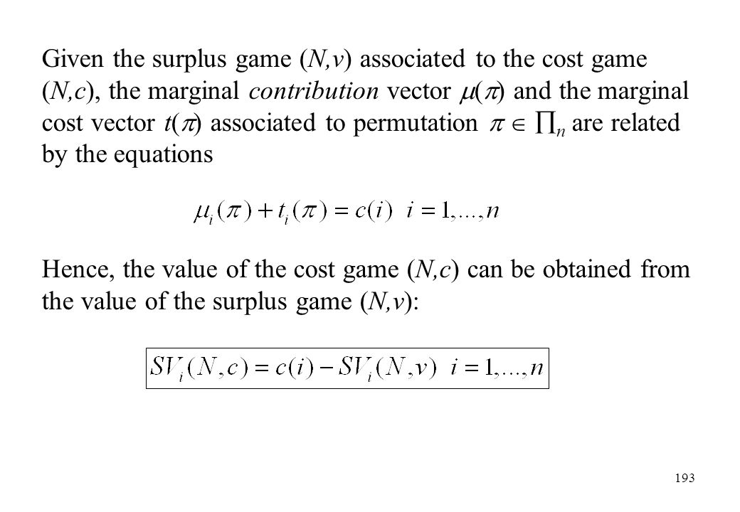 Given the surplus game (N,v) associated to the cost game (N,c), the marginal contribution vector () and the marginal cost vector t() associated to permutation   n are related by the equations