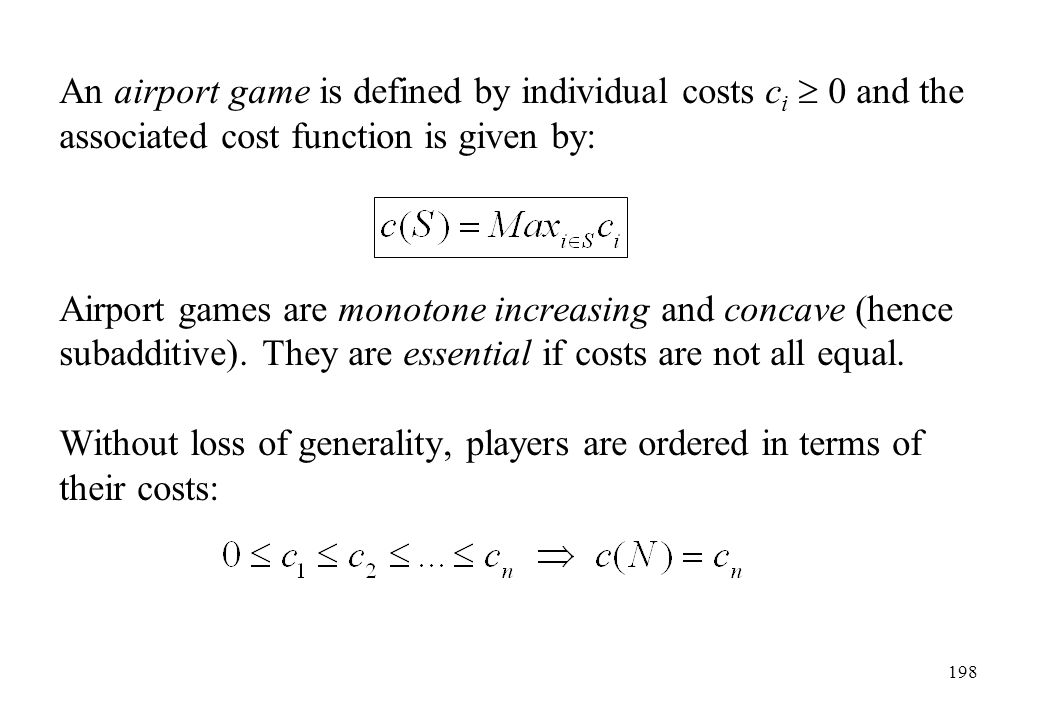 An airport game is defined by individual costs ci  0 and the associated cost function is given by: