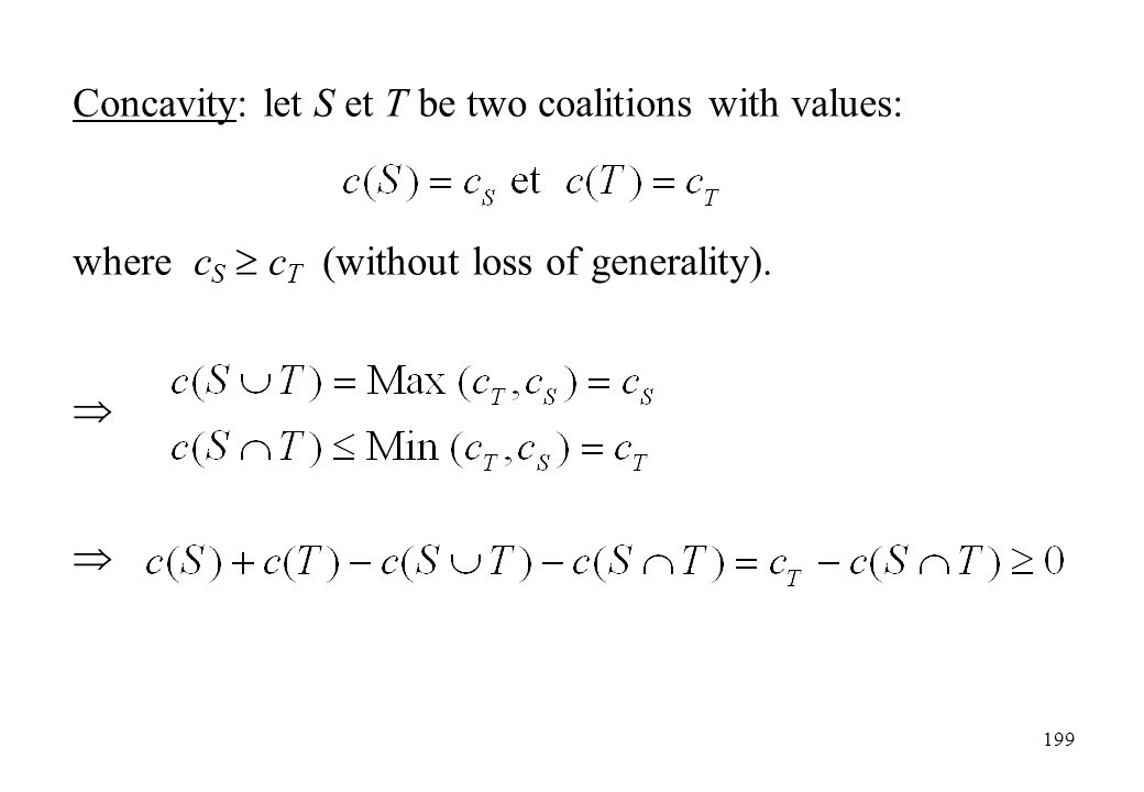 Concavity: let S et T be two coalitions with values: