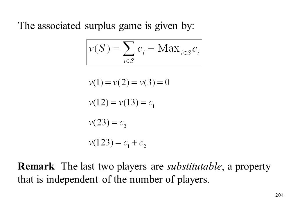 The associated surplus game is given by: