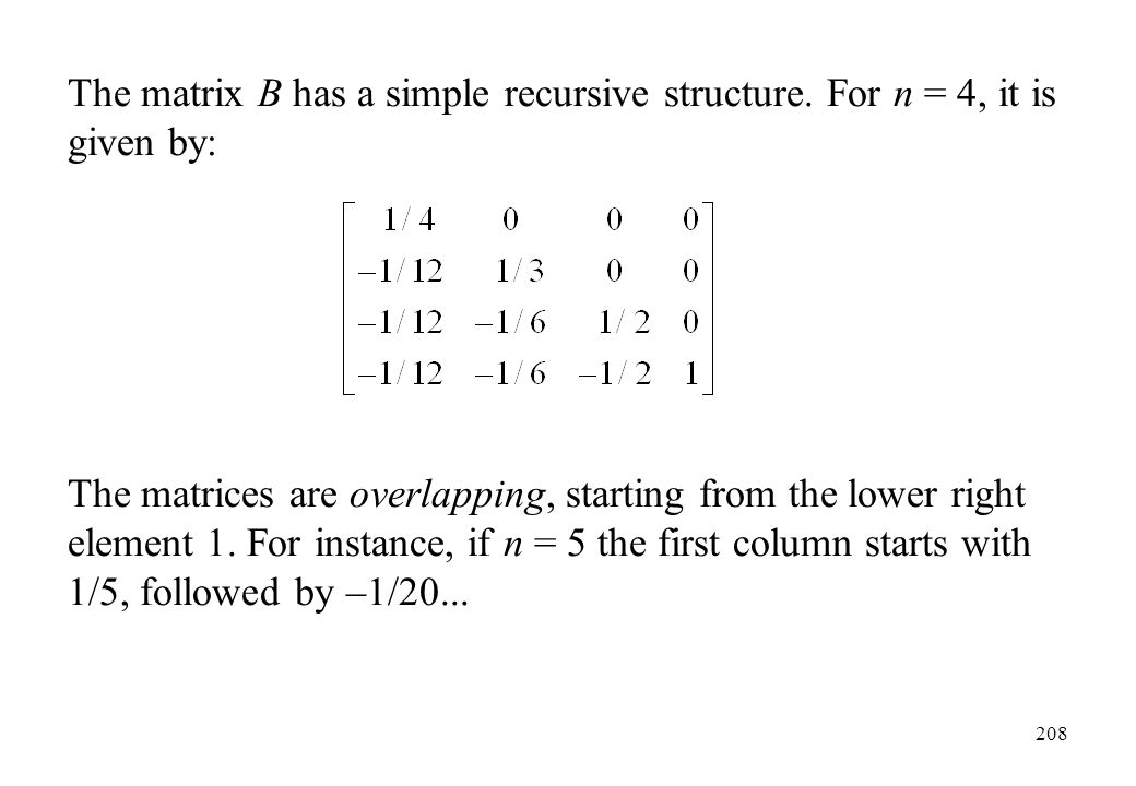 The matrix B has a simple recursive structure