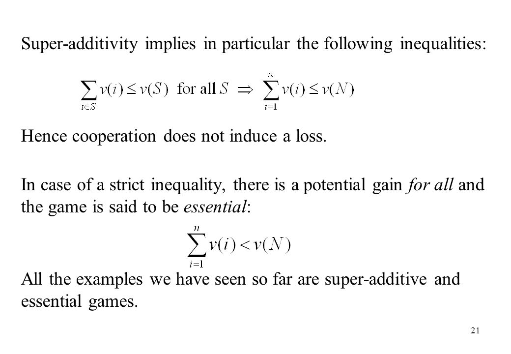 Super-additivity implies in particular the following inequalities: