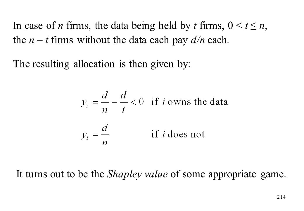 In case of n firms, the data being held by t firms, 0 < t ≤ n, the n – t firms without the data each pay d/n each.