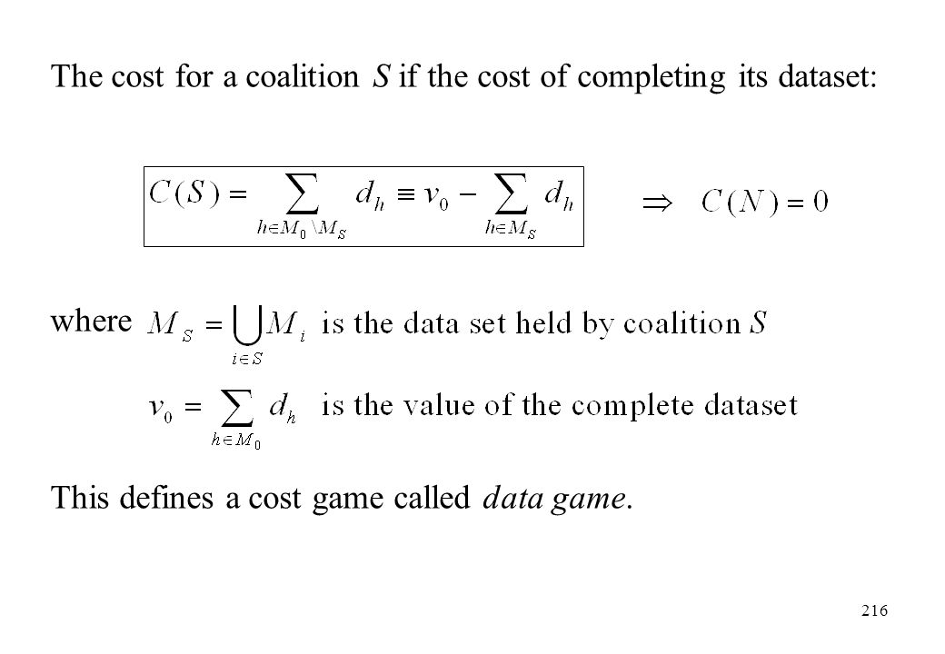 The cost for a coalition S if the cost of completing its dataset: