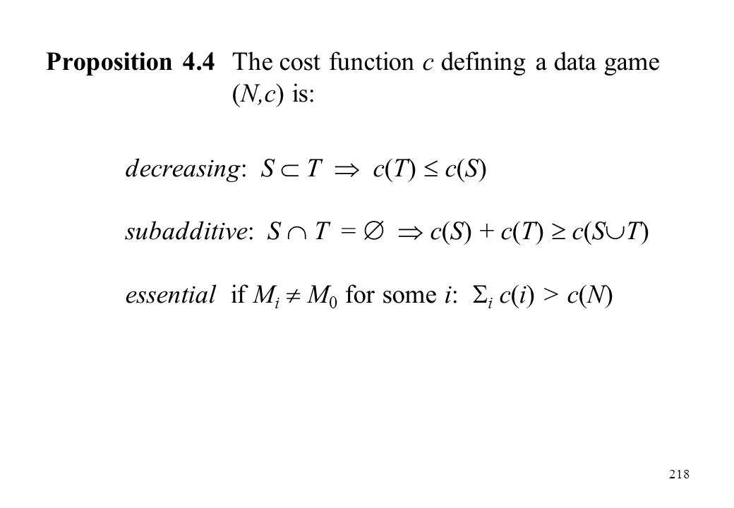 Proposition 4.4 The cost function c defining a data game (N,c) is: