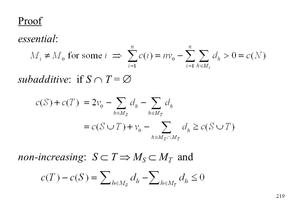 Proof essential: subadditive: if S  T =  non-increasing: S  T  MS  MT and