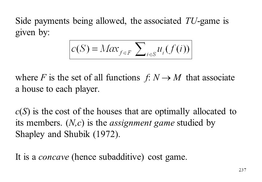 Side payments being allowed, the associated TU-game is given by: