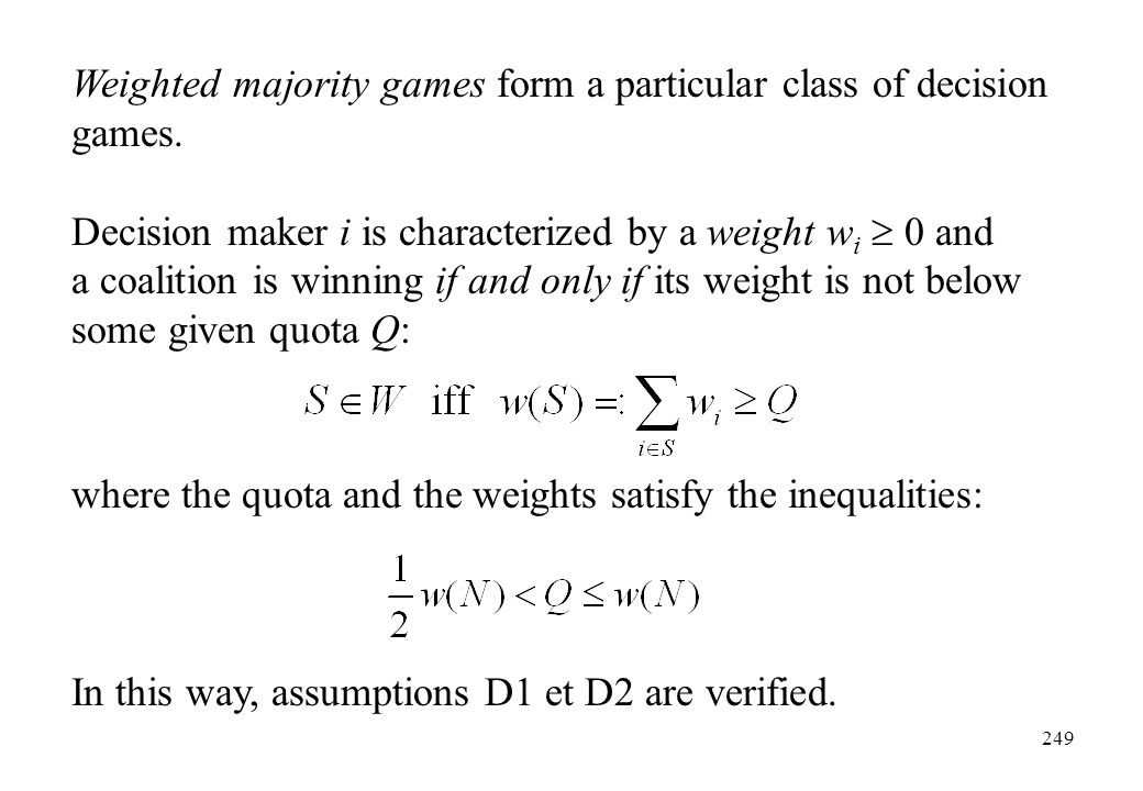 Weighted majority games form a particular class of decision games.