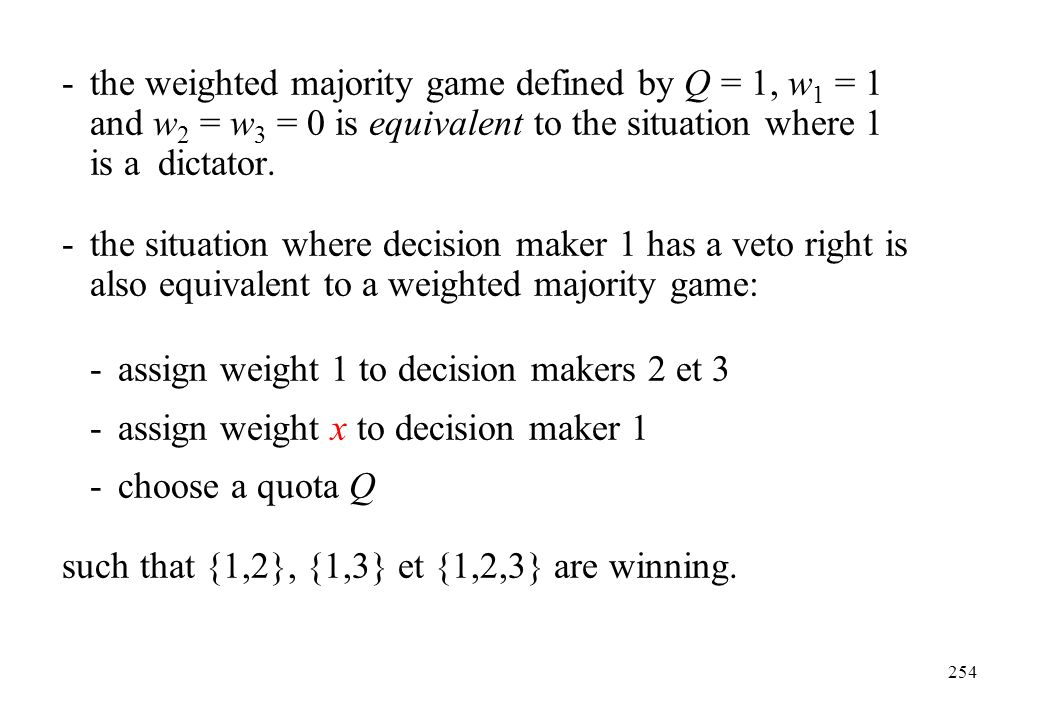 -. the weighted majority game defined by Q = 1, w1 = 1