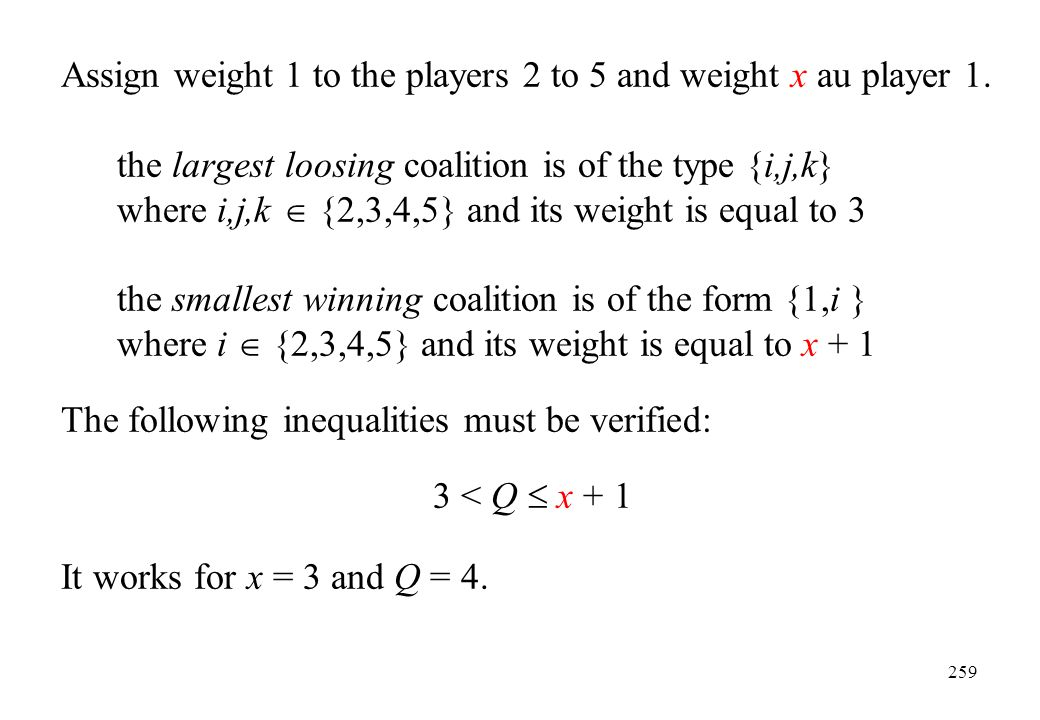 Assign weight 1 to the players 2 to 5 and weight x au player 1.
