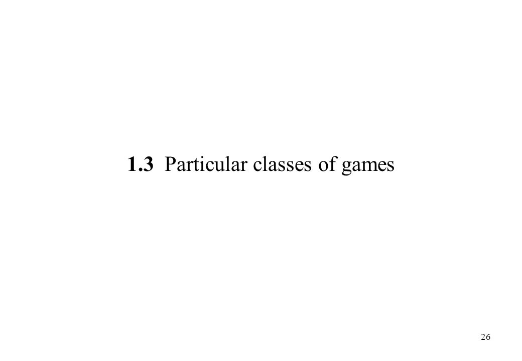 1.3 Particular classes of games