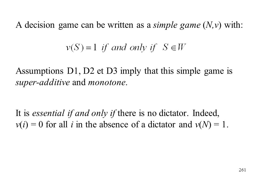 A decision game can be written as a simple game (N,v) with: