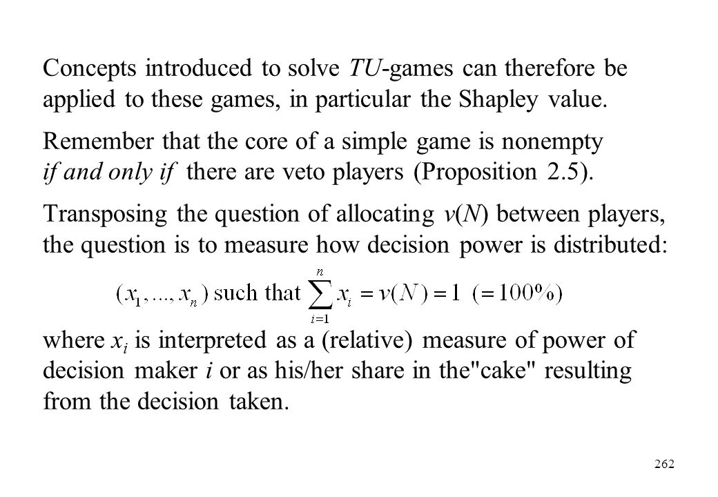 Concepts introduced to solve TU-games can therefore be applied to these games, in particular the Shapley value.