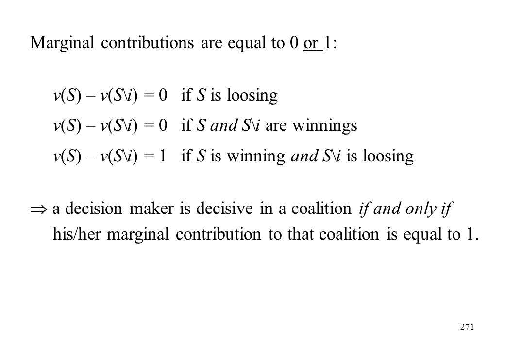 Marginal contributions are equal to 0 or 1: