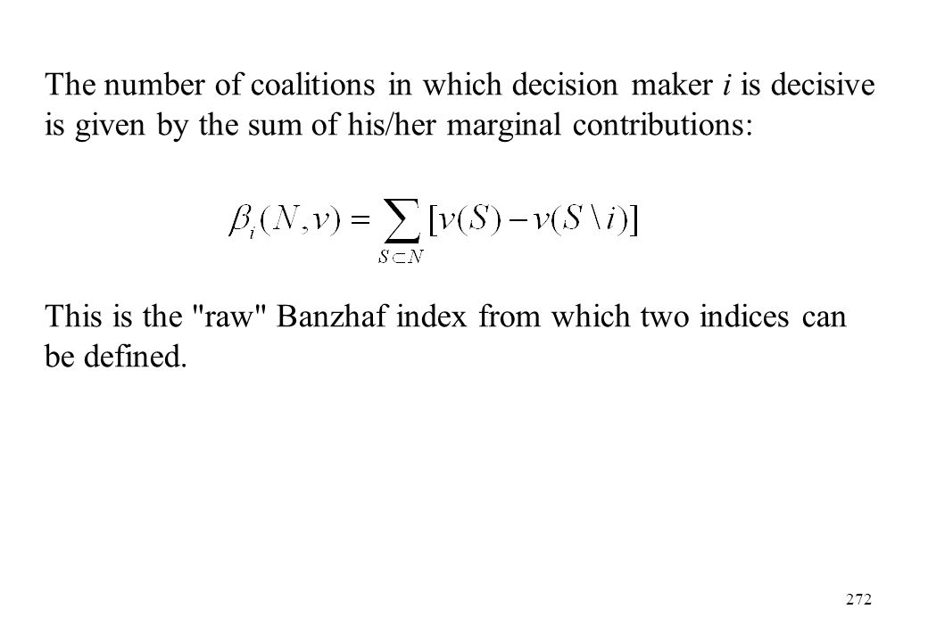 The number of coalitions in which decision maker i is decisive is given by the sum of his/her marginal contributions: