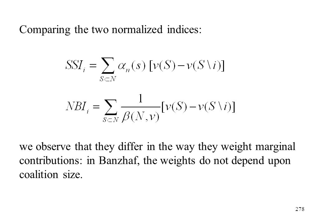 Comparing the two normalized indices:
