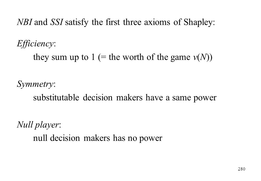 NBI and SSI satisfy the first three axioms of Shapley: