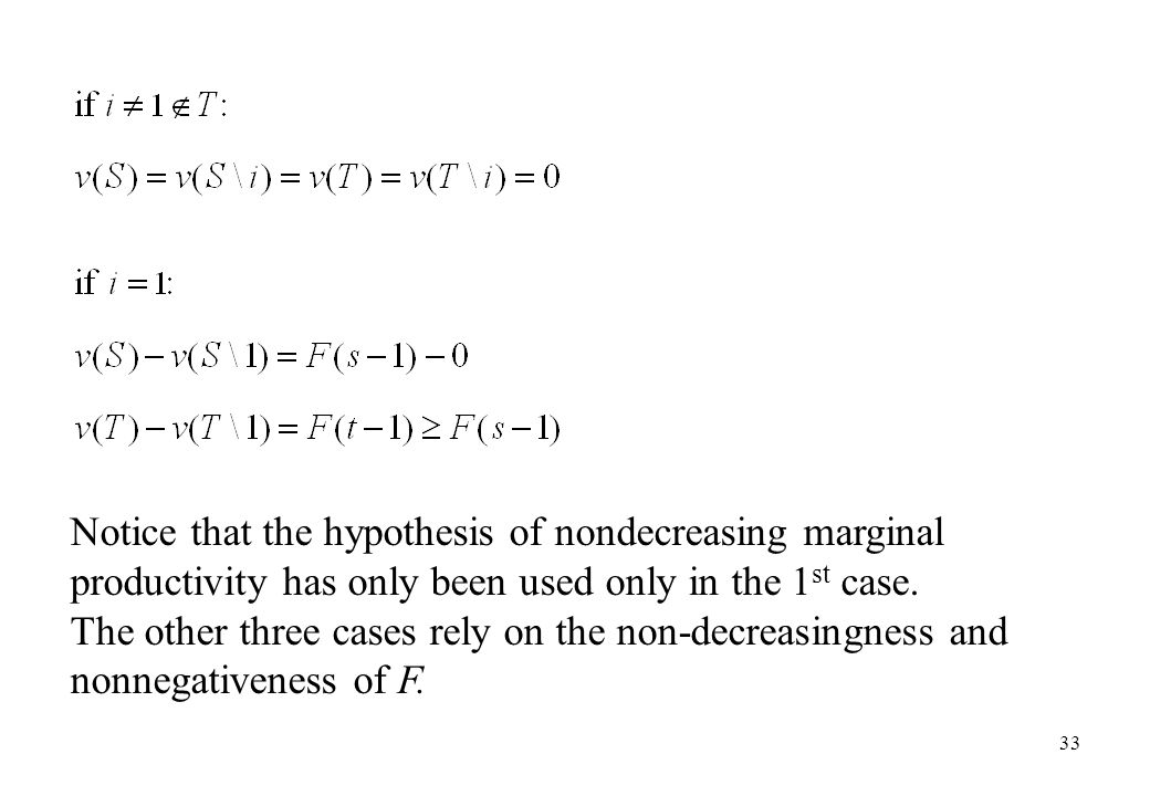 Notice that the hypothesis of nondecreasing marginal productivity has only been used only in the 1st case.