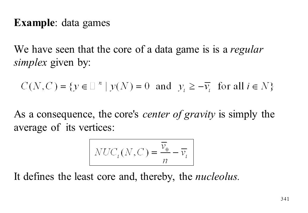 Example: data games We have seen that the core of a data game is is a regular simplex given by: