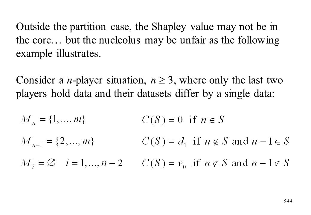 Outside the partition case, the Shapley value may not be in the core… but the nucleolus may be unfair as the following example illustrates.