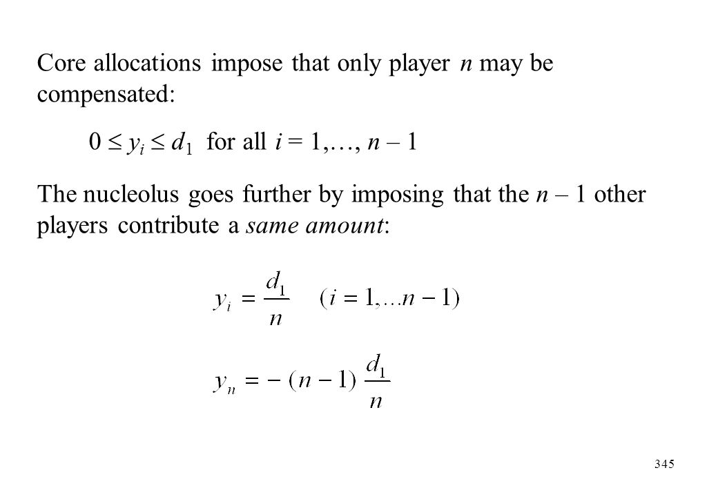 Core allocations impose that only player n may be compensated: