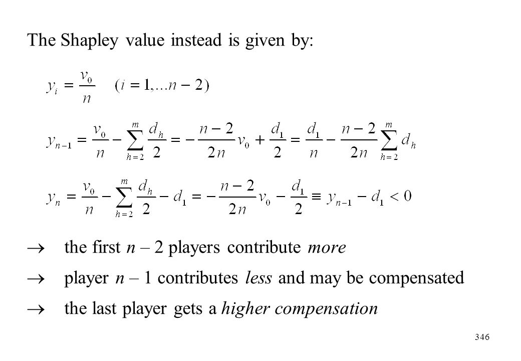 The Shapley value instead is given by: