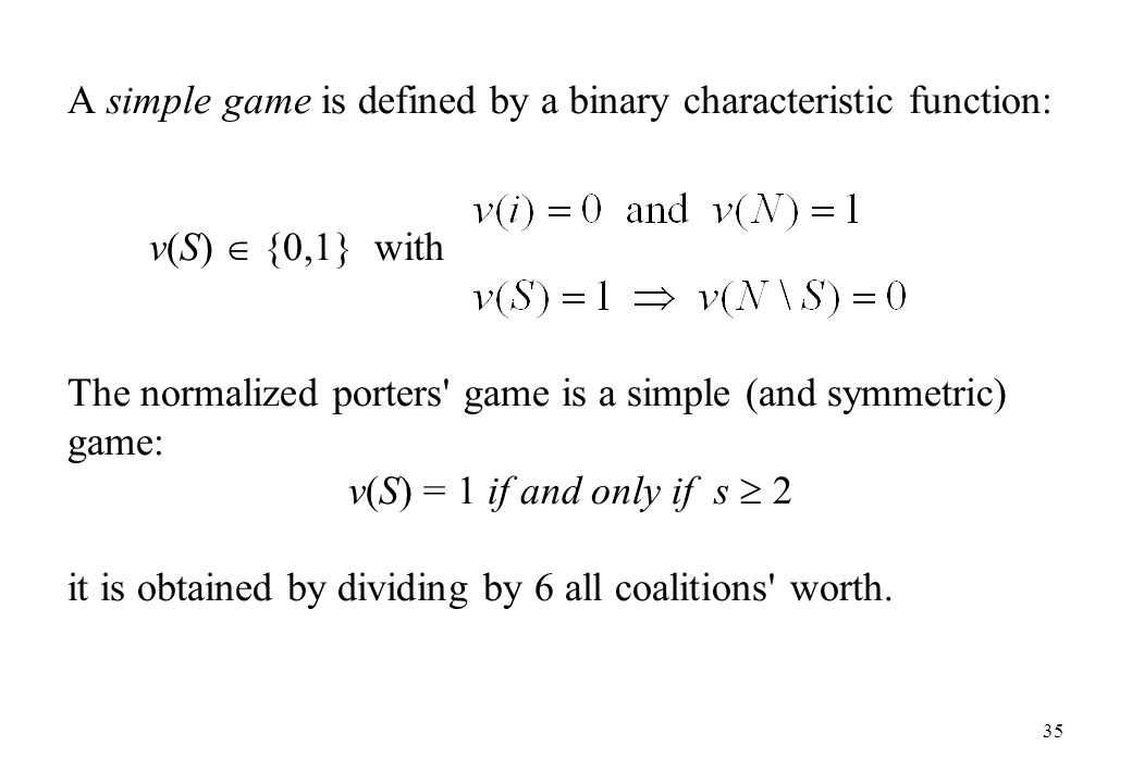 A simple game is defined by a binary characteristic function: