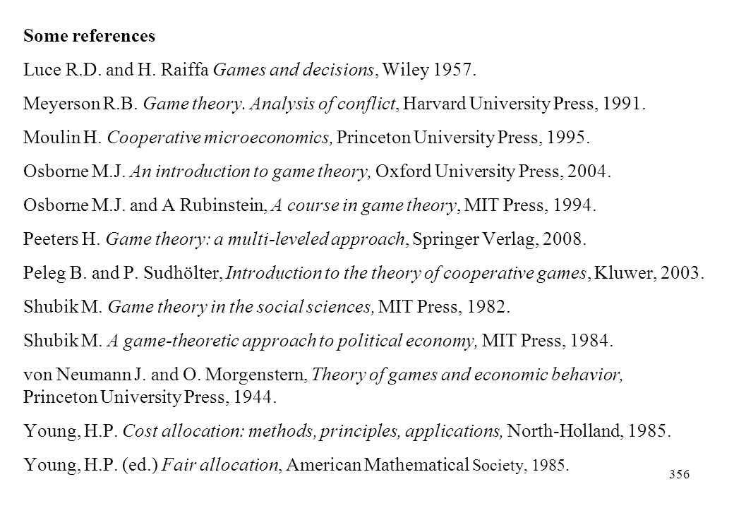Some references Luce R.D. and H. Raiffa Games and decisions, Wiley 1957.