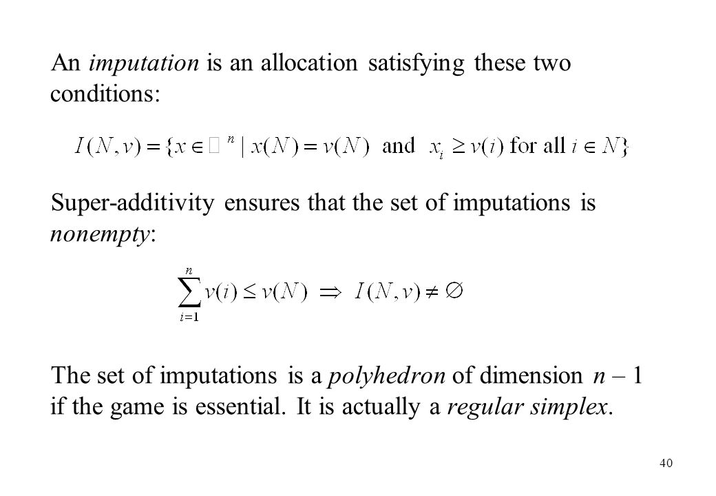 An imputation is an allocation satisfying these two conditions: