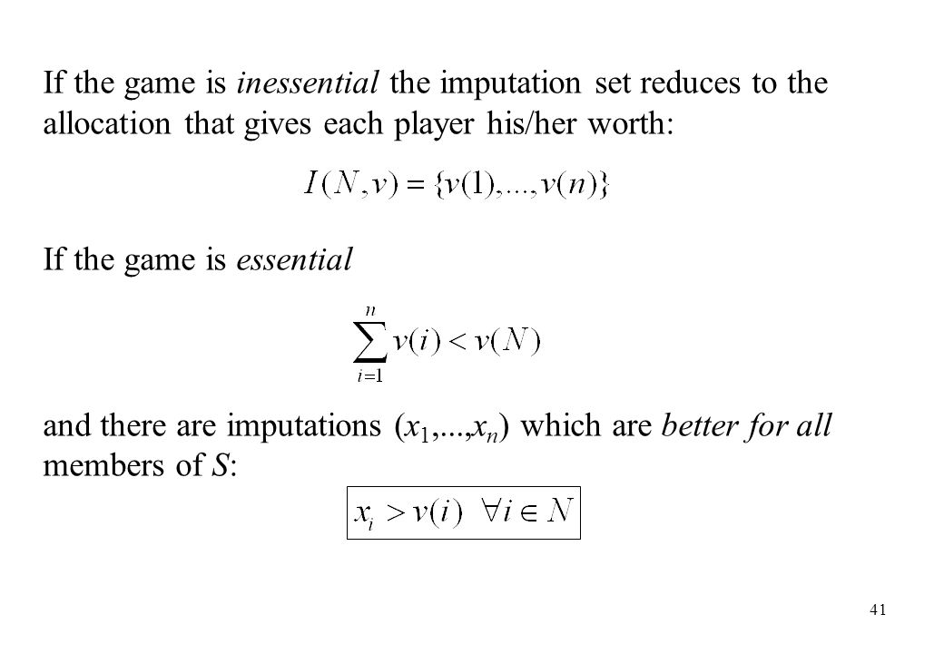 If the game is inessential the imputation set reduces to the allocation that gives each player his/her worth: