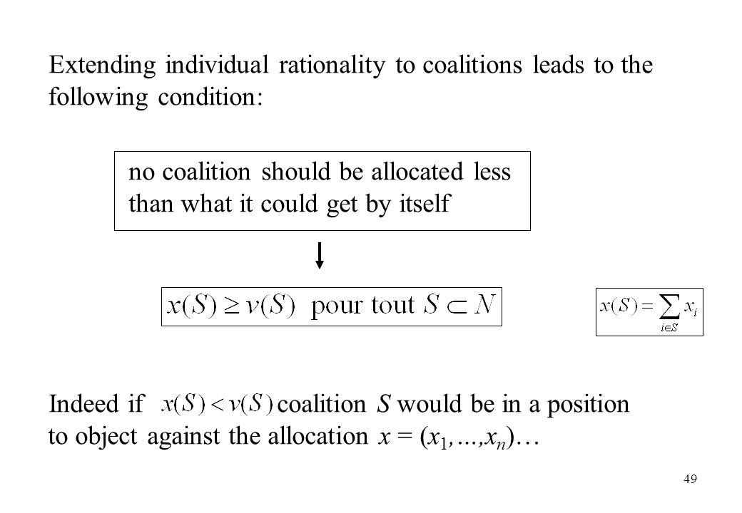 Extending individual rationality to coalitions leads to the following condition: