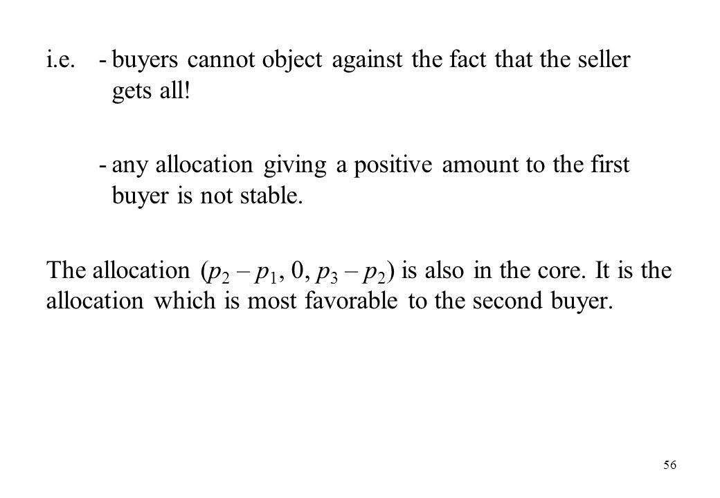 i.e. - buyers cannot object against the fact that the seller gets all!